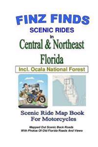 Finz Finds Scenic Rides in Central & Northeast Florida, Incl Ocala Nat. Forest