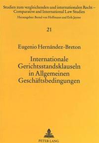 Internationale Gerichtsstandsklauseln in Allgemeinen Geschaeftsbedingungen: Unter Besonderer Beruecksichtigung Des Deutsch-Suedamerikanischen Rechtsve