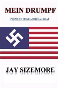 Mein Drumpf: Poems to Make America Great
