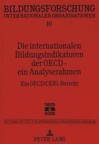 Die Internationalen Bildungsindikatoren Der OECD - Ein Analyserahmen: Ein OECD/Ceri-Bericht