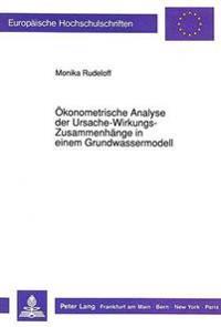 Oekonometrische Analyse Der Ursache-Wirkungs-Zusammenhaenge in Einem Grundwassermodell
