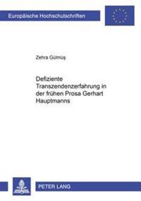 Defiziente Transzendenzerfahrung in Der Fruehen Prosa Gerhart Hauptmanns