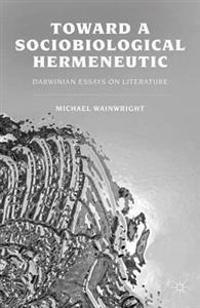 Toward a Sociobiological Hermeneutic