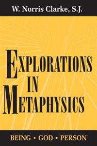 Explorations in Metaphysics
