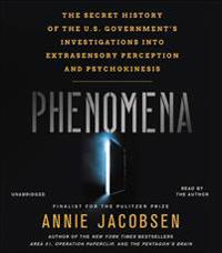 Phenomena: The Secret History of the U.S. Government's Investigations Into Extrasensory Perception