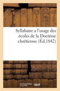 Syllabaire A L'Usage Des Ecoles de La Doctrine Chretienne