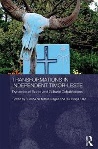 Transformations in Independent Timor-Leste: Dynamics of Social and Cultural Co-Habitations