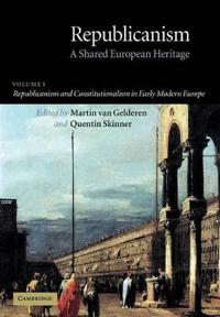 Republicanism And Constitutionalism in Early Modern Europe