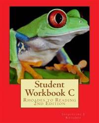 Student Workbook C: Rhoades to Reading 2nd Edition