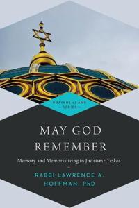 May God Remember: Memory and Memorializing in Judaisma Yizkor