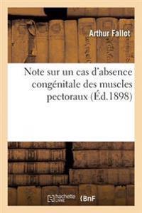 Note Sur Un Cas d'Absence Cong�nitale Des Muscles Pectoraux