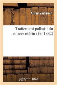 Traitement Palliatif Du Cancer Ut�rin