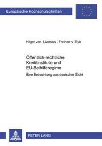 Oeffentlich-Rechtliche Kreditinstitute Und Eu-Beihilferegime: Eine Betrachtung Aus Deutscher Sicht