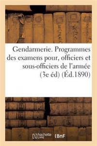 Gendarmerie. Programmes Des Examens a Subir Par Les Officiers Et Sous-Officiers de L'Armee