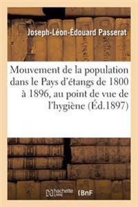 Mouvement de La Population Dans Le Pays D'Etangs de 1800 a 1896, Au Point de Vue de L'Hygiene