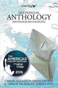 Multilingual Anthology: The Americas Poetry Festival of New York 2016