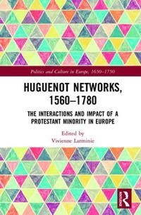 Huguenot Networks, 1550-1750
