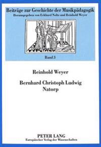 Bernhard Christoph Ludwig Natorp: Ein Wegbereiter Der Musikdidaktik in Der Ersten Haelfte Des 19. Jahrhunderts
