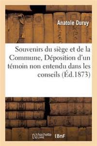 Souvenirs Du Siege Et de la Commune, Ou Deposition D'Un Temoin Non Entendu