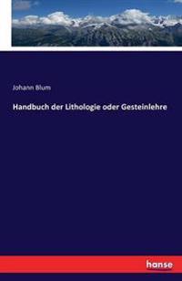 Handbuch Der Lithologie Oder Gesteinlehre