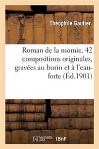 Roman de la Momie. 42 Compositions Originales, Gravees Au Burin Et A L'Eau-Forte