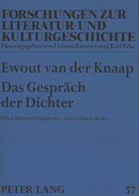 Das Gespraech Der Dichter: Ernst Meisters Hoelderlin- Und Celan-Lektuere
