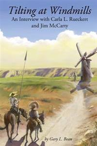 Tilting at Windmills: An Interview with Carla L. Rueckert and Jim McCarty