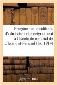 Programme Des Conditions d'Admission Et de l'Enseignement � l'Ecole de Notariat de Clermont-Ferrand