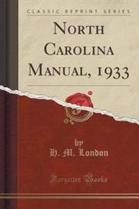 North Carolina Manual, 1933 (Classic Reprint)