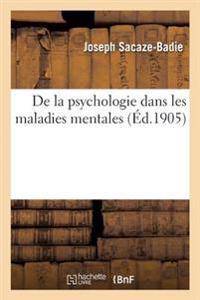 de la Psychologie Dans Les Maladies Mentales
