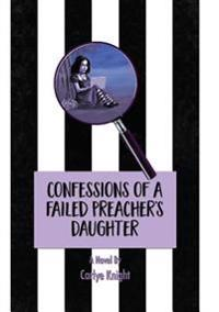 Confessions of a Failed Preacher's Daughter