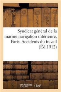 Syndicat General de La Marine Navigation Interieure, 13 Quai St-Michel, Paris. Accidents Du Travail