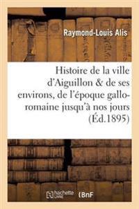 Histoire de la Ville D'Aiguillon Et de Ses Environs