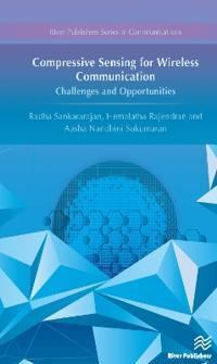 Compressive Sensing for Wireless Communication: Challenges and Opportunities