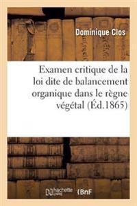 Examen Critique de la Loi Dite de Balancement Organique Dans Le R�gne V�g�tal,