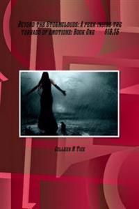 Beyond the Stormclouds: A Peek inside the Tornado of Emotions BOOK ONE