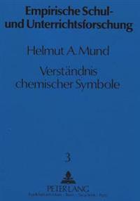 Verstaendnis Chemischer Symbole: Eine Untersuchung Von Lehrstrategien, Lernverhalten Und Funktionalem Denken Unter Verwendung Der Probabilistischen Te