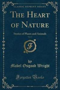 The Heart of Nature, Vol. 1