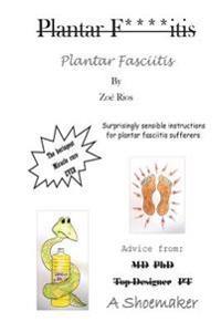 Plantar Fasciitis: Surprisingly Sensible Instructions for Plantar Fasciitis Sufferers.