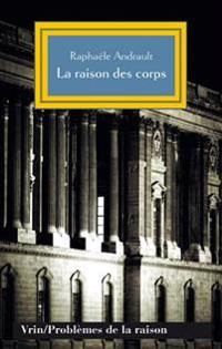 La Raison Des Corps: Mecanisme Et Sciences Medicales