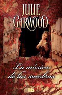 La Música de Las Sombras   Shadow Music - Julie Garwood - böcker (9788490703014)     Bokhandel