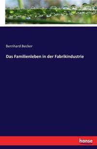 Das Familienleben in Der Fabrikindustrie
