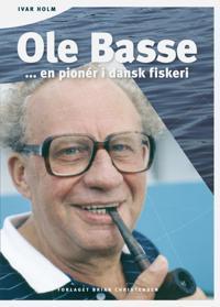 Ole Basse - en pionér i dansk fiskeri