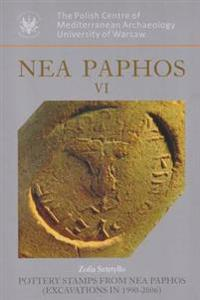 NEA Paphos VI: Pottery Stamps from NEA Paphos (Excavations in 1990-2006)