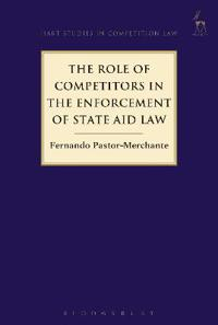 The Role of Competitors in the Enforcement of State Aid Law