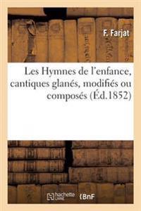 Les Hymnes de L'Enfance, Cantiques Glanes, Modifies Ou Composes