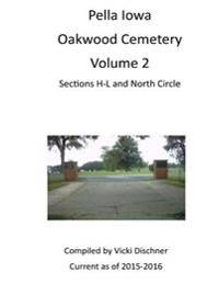 Oakwood Cemetery: Pella Iowa