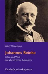 Johannes Reinke: Leben Und Werk Eines Lutherischen Botanikers