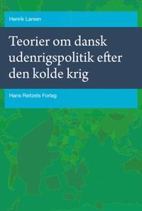Teorier om dansk udenrigspolitik efter den kolde krig