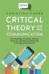 Critical Theory of Communication